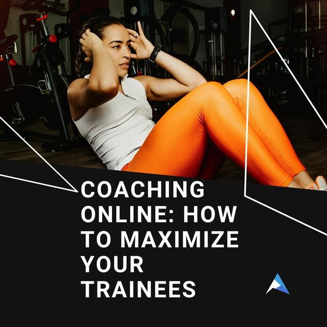 Coaching Online: How To Maximize Your Trainees